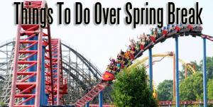 Things to Do for Spring Break